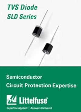 LITTELFUSE - SLD Series—用於防止負載突降的大功率汽車用瞬態抑制二極體